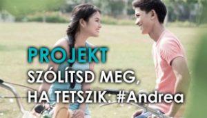 Projekt Szólítsd meg, ha tetszik: #Andrea (11:20)